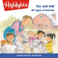 Tex and Indi: All Types of Animals - Highlights for Children