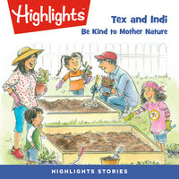 Tex and Indi: Be Kind to Mother Nature - Highlights for Children