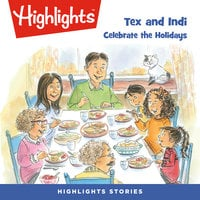 Tex and Indi: Celebrate the Holidays - Highlights for Children