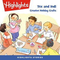 Tex and Indi: Creative Holiday Crafts - Highlights for Children