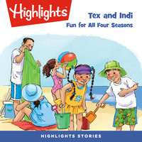 Tex and Indi: Fun for All Four Seasons - Highlights for Children