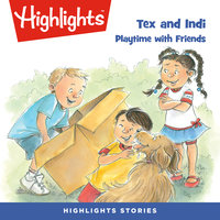 Tex and Indi: Playtime with Friends - Highlights for Children