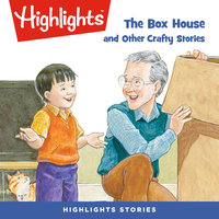 The Box House and Other Crafty Stories - Highlights for Children