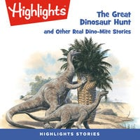 The Great Dinosaur Hunt and Other Dino-Mite Stories - Highlights for Children