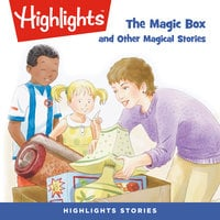 The Magic Box and Other Magical Stories - Highlights for Children