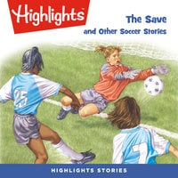 The Save and Other Soccer Stories - Highlights for Children