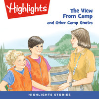 The View From Camp and Other Camp Stories - Highlights for Children