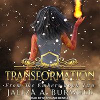 Transformation - Jaliza A. Burwell