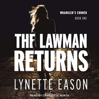 The Lawman Returns - Lynette Eason