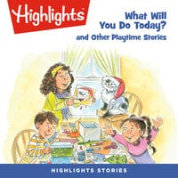 What Will You Do Today? and Other Playtime Stories - Sherry Shahan
