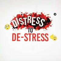 Distress to De-Stress - Vikas Kakwani