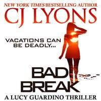 Bad Break - CJ Lyons