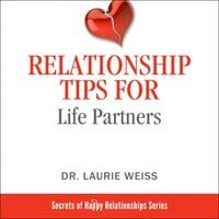 Relationship Tips for Life Partners - Dr. Laurie Weiss
