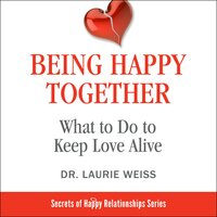 Being Happy Together - Dr. Laurie Weiss
