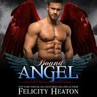 Bound Angel (Her Angel: Bound Warriors paranormal romance series Book 4) - Felicity Heaton