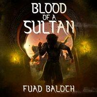 Blood of a Sultan - Fuad Baloch