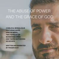 The Abuse of Power and the Grace of God - Fraser Kay