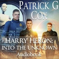 Harry Heron: Into the Unknown - Patrick G. Cox