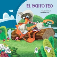 El patito Teo - Walter P. Pose, Damián Zain
