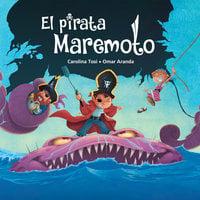 El pirata Maremoto - Carolina Tosi, Omar Aranda