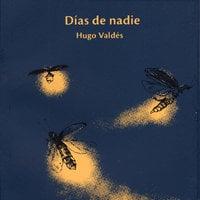 Días de nadie - Hugo Valdés Manríquez