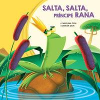 Salta, salta, príncipe Rana - Damián Zain, Carolina Tosi