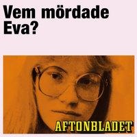 Vem mördade Eva? - Aftonbladet, Annika Sohlander Cassel