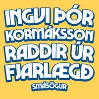 Raddir úr fjarlægð - Ingvi Þór Kormáksson