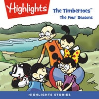 The Timbertoes: The Four Seasons - Highlights for Children