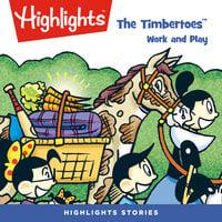 The Timbertoes: Work and Play - Marileta Robinson, Rich Wallace