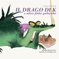 Il drago di K e altre fiabe polacche - Grzegorz Kasdepke,Francesco Groggia,Guappecartó