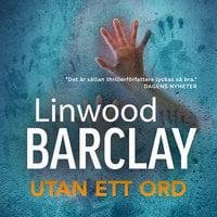 Utan ett ord - Linwood Barclay