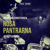 Rosa Pantrarna - jetsettjuvarna - Brian Dan Christensen