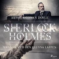 Mannen med den kluvna läppen - Sir Arthur Conan Doyle, Arthur Conan Doyle