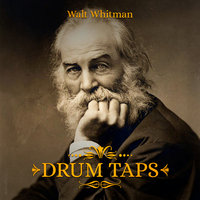 Drum Taps - Walt Whitman