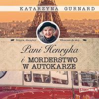 Pani Henryka i morderstwo w autokarze - Katarzyna Gurnard
