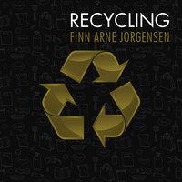 Recycling - Finn Arne Jorgensen