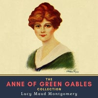 The Anne of Green Gables Collection - Lucy Maud Montgomery