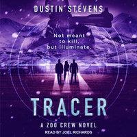 Tracer - Dustin Stevens