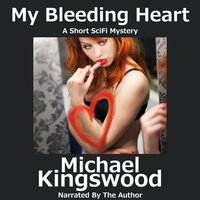 My Bleeding Heart - Michael Kingswood