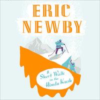 A Short Walk in the Hindu Kush - Eric Newby