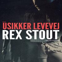 Usikker levevej - Rex Stout