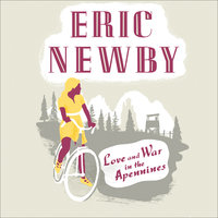 Love and War in the Apennines - Eric Newby