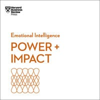 Emotional Intelligence: Power + Impact - Harvard Business Review