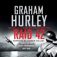Raid 42 - Graham Hurley