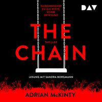The Chain: Durchbrichst du die Kette, stirbt dein Kind - Adrian McKinty
