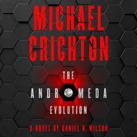 The Andromeda Evolution - Daniel H. Wilson, Michael Crichton