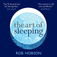 The Art of Sleeping - Rob Hobson