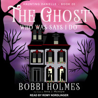 The Ghost Who Was Says I Do - Bobbi Holmes, Anna J. McIntyre