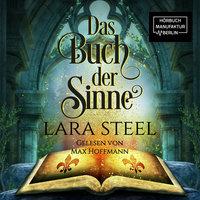 Das Buch der Sinne - Lara Steel